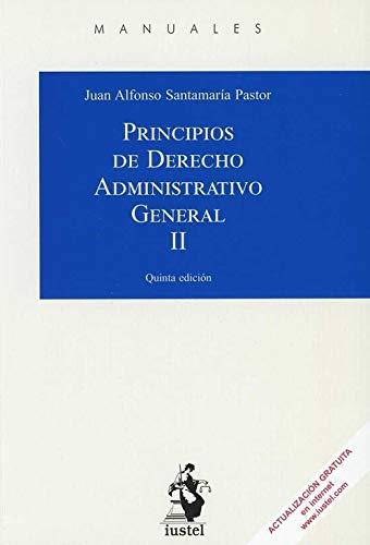 PRINCIPIOS DE DERECHO ADMINISTRATIVO GENERAL. Tomo II: 2