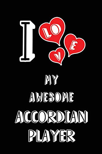 I Love My Awesome Accordian Player: Blank Lined 6x9 Love