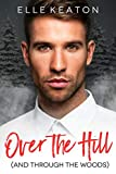 Over the Hill: An Accidental Roots Holiday Novella
