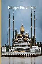 Happy Eid al Fitr, Bismillah: Muslim Notebook Journal Log: Eid Mubarak: Blank Lined Journal as Islamic Gift for Women as H...