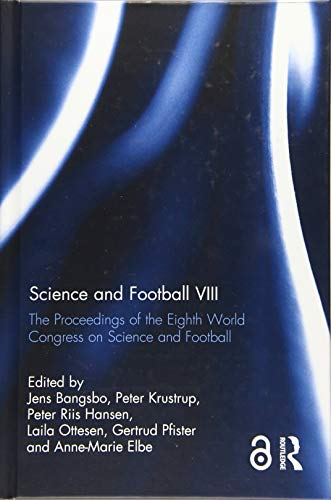 Science and Football VIII: The Proceedings of the Eighth World Congress on Science and Football