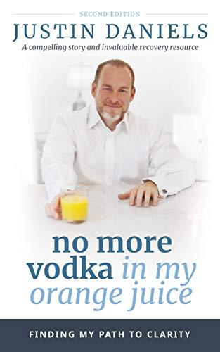 No More Vodka in My Orange Juice (English Edition)