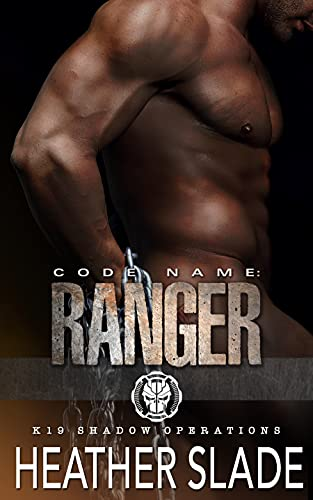 Code Name: Ranger (K19 Shadow Operations Book 1)
