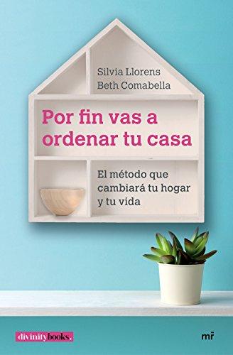 Por fin vas a ordenar tu casa: El método que cambiará tu hogar y tu vida (Fuera de Colección)