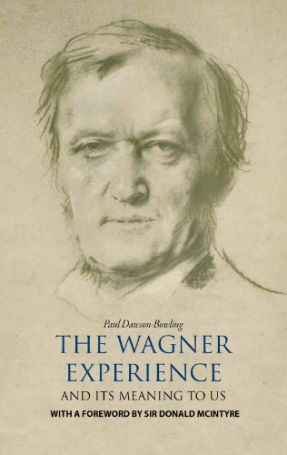 The Wagner Experience: and its meaning to us (English Edition)