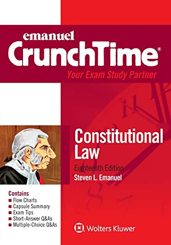 Compare Textbook Prices for Emanuel CrunchTime for Constitutional Law Emanuel CrunchTime Series 18 Edition ISBN 9781543807271 by Emanuel, Steven L.