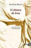 El abismo de Eros: El amor y la seducción en la Antigua Grecia (NEFELIBATA)