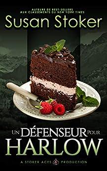 Un Défenseur pour Harlow (Mercenaires Rebelles t. 4) par [Susan Stoker, Greta O'Keefe, Valentin Translation]