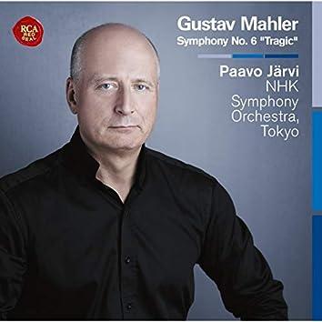 "Mahler: Symphony No. 6 ""Tragic"""