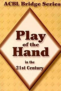 Play of the Hand in the 21st Century [ACBL BRIDGE PLAY OF -UPDATED/E]