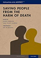 Saving People from the Harm of Death (Population-level Bioethics)