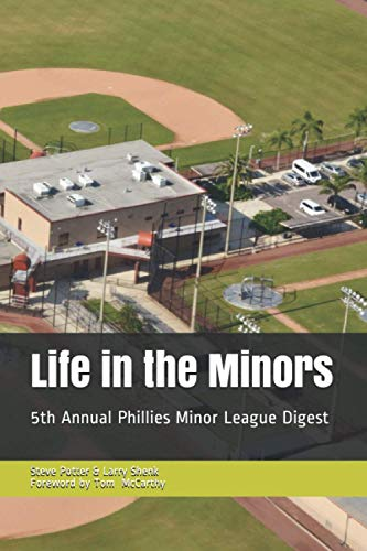 Compare Textbook Prices for Life in the Minors: 5th Annual Phillies Minor League Digest  ISBN 9798690387440 by Potter, Steve,Shenk, Larry,Peyton, Jim,McCarthy, Tom
