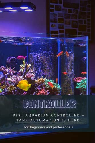 CONTROLLER: BEST AQUARIUM CONTROLLER – TANK AUTOMATION IS HERE!