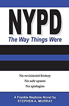 NYPD  The Way Things Were  No revisionist history No safe spaces No apologies.