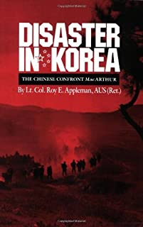 Disaster in Korea: The Chinese Confront MacArthur (Williams-Ford Texas A&M University Military History Series Book 11)
