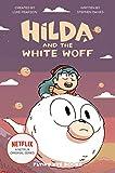Hilda and the White Woff: Hilda Netflix Tie-In 6 (Hilda Tie-In)