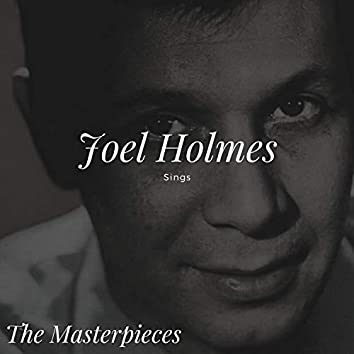 Joël Holmès Sings - The Masterpieces