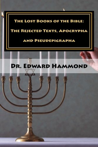 The Lost Books of the Bible: The Rejected Texts, Apocrypha and Pseudepigrapha