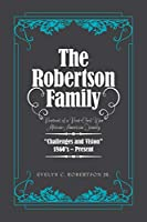The Robertson Family: Portrait of a Post-civil War African American Family, Challenges and Vision 1860s–present