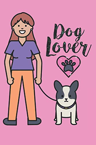 Cute Dog Lover Notebook: Perfect Notebook, Journal Or Diary For Animals Lovers To Share Their Ideas And Thoughts