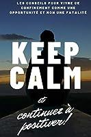 Keep calm et continuez à positiver !