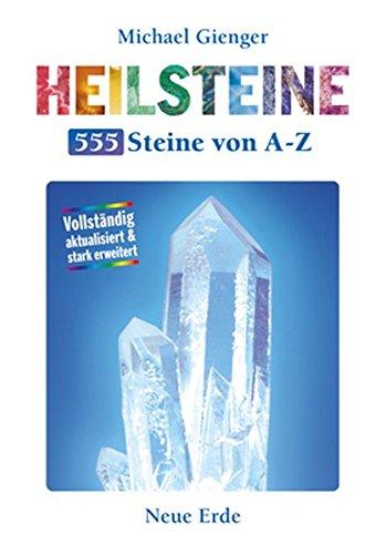 Gienger, Michael<br />Heilsteine - 555 Steine von A-Z: Vollständig aktualisiert & stark erweitert