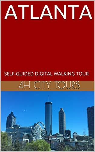 ATLANTA: SELF-GUIDED DIGITAL WALKING TOUR (English Edition)