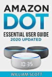 Echo Dot: Essential User Guide for Amazon Echo Dot: Beginner to Pro in 60 Minutes