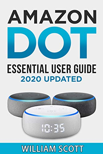 Echo Dot: Essential User Guide for Amazon Echo Dot: Beginner to Pro in 60 Minutes (English Edition)