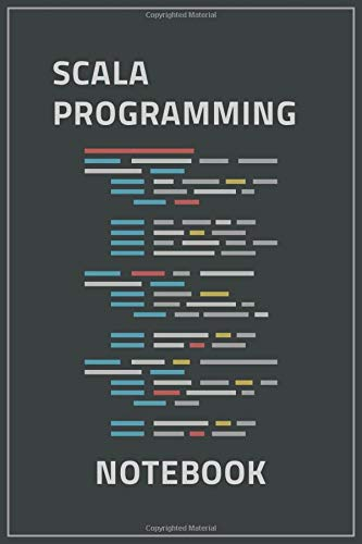Scala Programming Notebook: Programming Notebook / Ruled Journal Gift For Scala Programmers, 120 Blank Pages, Matte Cover.