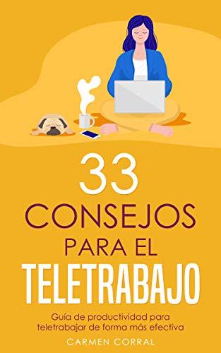 33 Consejos para el TELETRABAJO: Guía de productividad para teletrabajar de forma más efectiva