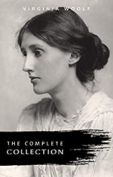 Virginia Woolf: The Complete Collection (English Edition) por [Virginia Woolf]