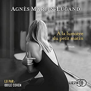 À la lumière du petit matin                   Autor:                                                                                                                                 Agnès Martin-Lugand                               Sprecher:                                                                                                                                 Odile Cohen                      Spieldauer: 9 Std. und 42 Min.     1 Bewertung     Gesamt 5,0