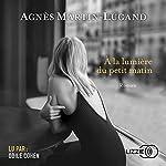 À la lumière du petit matin d'Agnès Martin-Lugand