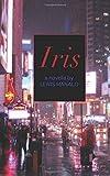 Iris: a novella