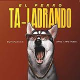 El Perro Ta-Ladrando