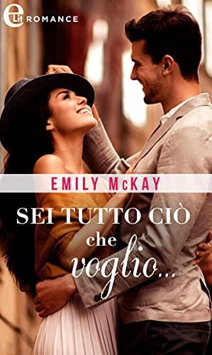 Sei tutto ciò che voglio... (eLit) (At Cain's Command Vol. 2) di [Emily McKay]