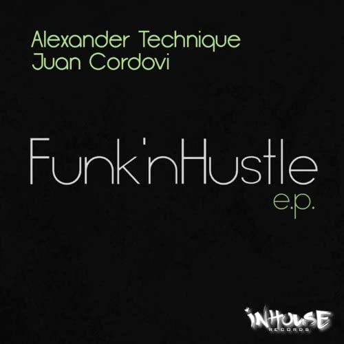 Alexander Technique, Juan Cordovi & Funk'nHustle