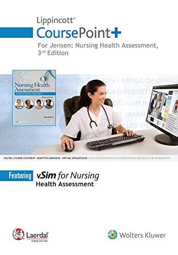 Lippincott CoursePoint+ for Jensen's Nursing Health Assessment: A Best Practice Approach