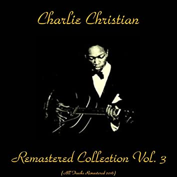 Remastered Collection, Vol. 3 (feat. Benny Goodman Sextet / The Metronome All-Stars) [All Tracks Remastered 2016]