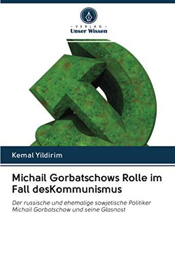 Michail Gorbatschows Rolle im Fall desKommunismus: Der russische und ehemalige sowjetische Politiker Michail Gorbatschow und seine Glasnost