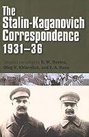 The Stalin-Kaganovich Correspondence, 1931–36 (Annals of Communism Series)