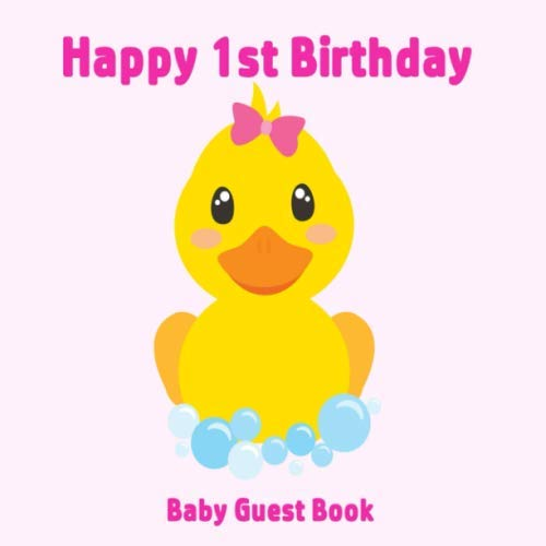 Happy 1st Birthday Baby Guest Book: Rubber Ducky Duck Pink Theme Decorations   Girl First Anniversary Party Sign in Memory Keepsake with Gift Log Tracker & Photos Space