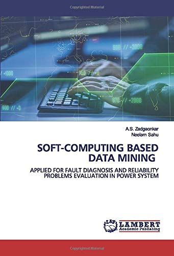 SOFT-COMPUTING BASED DATA MINING: APPLIED FOR FAULT DIAGNOSIS AND RELIABILITY PROBLEMS EVALUATION IN POWER SYSTEM