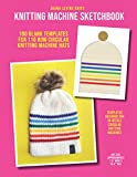 Knitting Machine Sketchbook (110 ROWS, 48 NEEDLES): 100 Blank Templates for Adult-Sized, 110 Row Circular Knitting Machine Hats