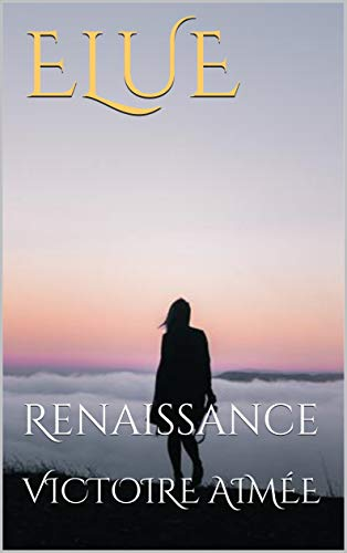Elue: Renaissance (French Edition)
