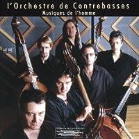 Musiques De L'Homme by L'Orchestre De Contrebasse (2013-06-05)