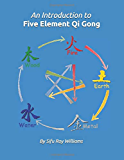 An Introduction to Five Element Qi Gong