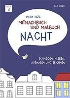 Mitmachbuch und Malbuch NACHT. 4-7 Jahre: Ausmalen, zeichnen, schneiden und einkleben