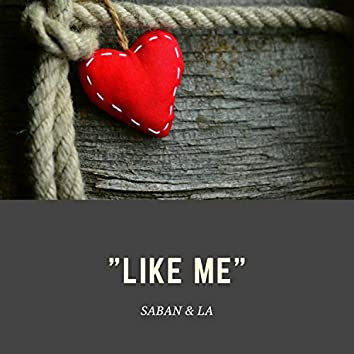 Like Me (feat. S.A.B.A.N)